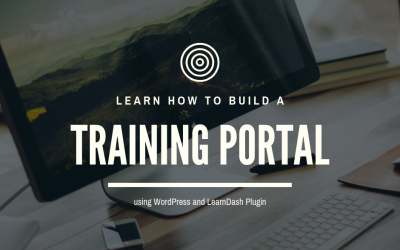 Build a Training Portal with WordPress and Learndash